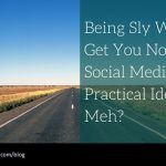 What means being sly on social media