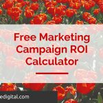 Free Marketing Campaign ROI Calculato