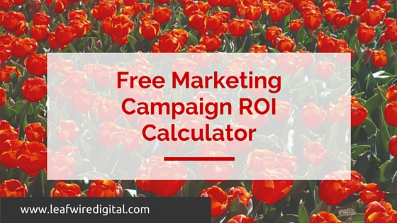 Free Marketing Kpis  Campaign Roi Calculator  Campaigntrackly