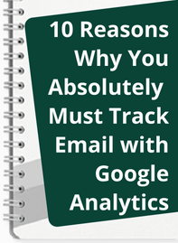 10-Reasons-Why-You-ABsolutely-Must-Track-Email-with-GA