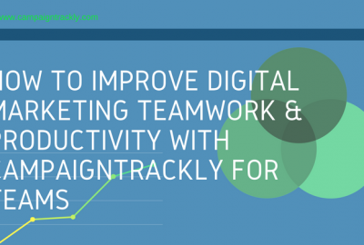 Improve Digital Marketing Productivity with CampaignTackly for Teams