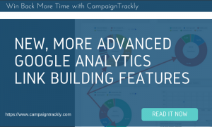 New More Advanced UTM Google Analytics Link Building Features