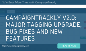 CampaignTrackly v2.0 Major Tagging New Functionality and Updates