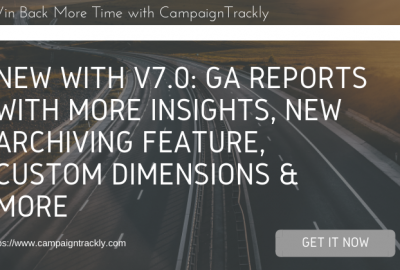 CampaignTrackly v7.0 Google Analytics Reports, Custom Dimensions, Archiving & More