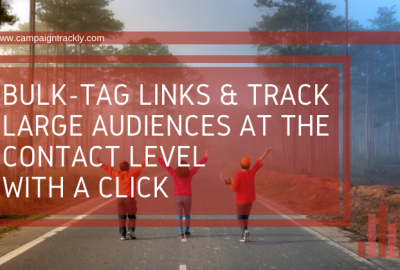 Bulk-tag links & track large audiences with a click