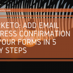 """Add """"Email Confirmation"""" To Your Marketo forms in 5 easy steps"""